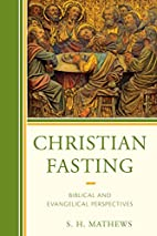 Christian Fasting: Biblical and Evangelical…