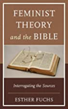 Feminist Theory and the Bible: Interrogating…
