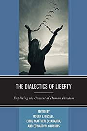 The Dialectics of Liberty: Exploring the…