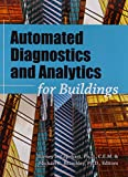 Automated diagnostics and analytics for buildings / editors, Barney L. Capehart and Michael R. Brambley