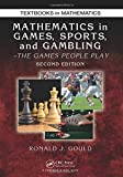 Mathematics in games, sports, and gambling : the games people play / Ronald J. Gould