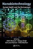 Nanobiotechnology : Human Health and the Environment