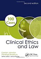 100 Cases in Clinical Ethics and Law, Second…
