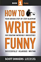 How To Write Funny: Your Serious,…