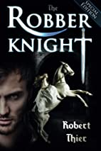 The Robber Knight (The Robber Knight Saga,…