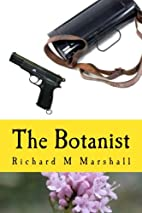 The Botanist by Richard M. Marshall