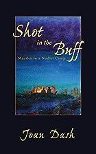 Shot in the Buff: Murder in a Nudist Camp by…