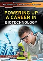 Powering Up a Career in Biotechnology…