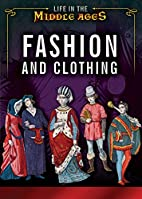 Fashion and Clothing (Life in the Middle…