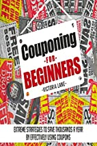 Couponing for Beginners: Extreme Strategies…