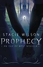 Prophecy: An Isle of Myst Novella by Stacie…