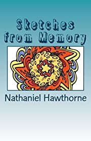 Sketches from Memory af Nathaniel Hawthorne