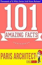 The Paris Architect - 101 Amazing Facts You…