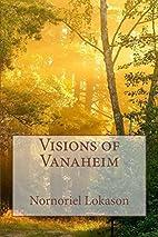Visions of Vanaheim by Nornoriel Lokason