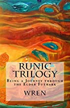 Runic Trilogy: Being a Journey through the…