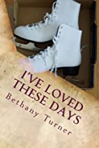 I've Loved These Days: Abigail Phelps, Book…