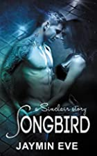 Songbird: A Sinclair Story (Volume 1) by…