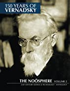 150 Years of Vernadsky: The Noösphere…