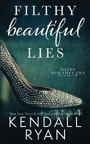Filthy Beautiful Lies por Kendall Ryan