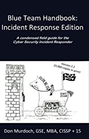 Blue Team Handbook: Incident Response…