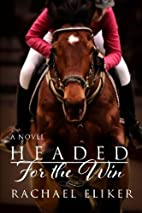 Headed for the Win by Rachael Eliker