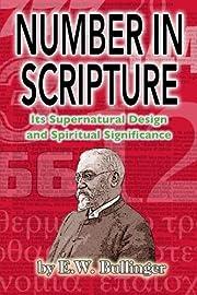 Number in Scripture: Its Supernatural Design…