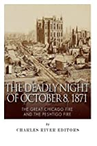 The Deadly Night of October 8, 1871: The…