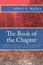 The Book of the Chapter: Or Monitorial…
