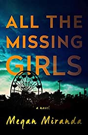 All the Missing Girls: A Novel by Megan…