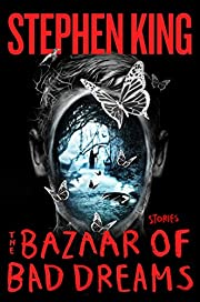 The Bazaar of Bad Dreams: Stories by Stephen…