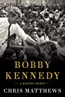 Image of the book Bobby Kennedy: A Raging Spirit by the author