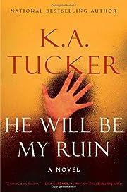 He Will Be My Ruin: A Novel – tekijä: K.…