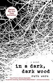 In a Dark, Dark Wood af Ruth Ware