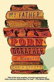 My Father, the Pornographer: A Memoir por…