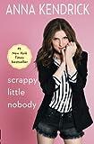 Scrappy Little Nobody – tekijä: Anna…