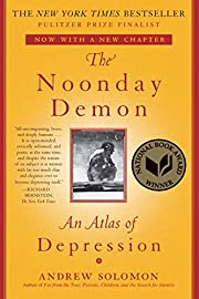 The Noonday Demon: An Atlas of Depression…