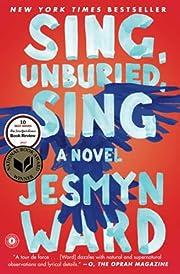 Sing, Unburied, Sing: A Novel af Jesmyn Ward