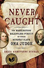Never Caught: The Washingtons'…