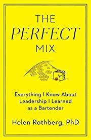 The Perfect Mix: Everything I Know About…