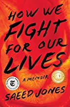 How We Fight for Our Lives by Saeed Jones