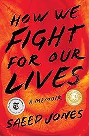How We Fight for Our Lives: A Memoir de…
