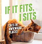 If It Fits, I Sits: Cats in Awkward Places…