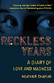 Reckless Years: A Diary of Love and Madness…