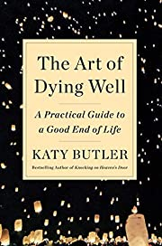 The art of dying well: a practical guide to…