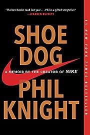 Shoe Dog: A Memoir by the Creator of Nike…