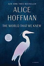 The World That We Knew de Alice Hoffman