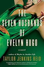 The seven husbands of Evelyn Hugo : a novel…