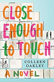 Close Enough to Touch: A Novel por Colleen…