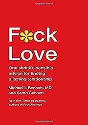 F*ck Love: One Shrink's Sensible Advice…