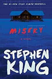 Misery: A Novel di Stephen King